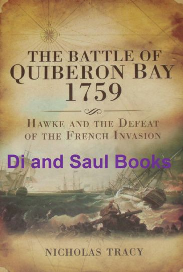 The Battle of Quiberon Bay 1759 - Hawke and the Defeat of the French Invasion, by Nicholas Tracy